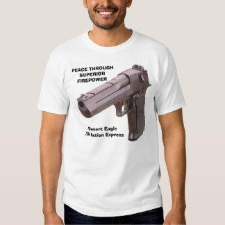GUNS Desert Eagle, PEACE THROUGHSUPERIORFIREPOW... T-Shirt