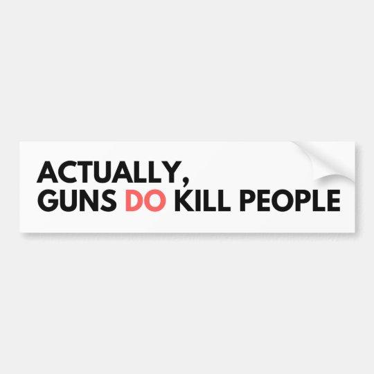 Guns do kill people bumper sticker