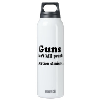 Guns don't kill people. Abortion clinics do Faded. 16 Oz Insulated SIGG Thermos Water Bottle