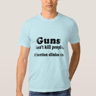 Guns don't kill people. Abortion clinics do Faded. Tees