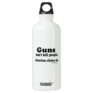 Guns don't kill people. Abortion clinics do SIGG Traveler 0.6L Water Bottle