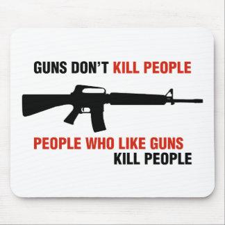 Guns Don't Kill People Anti Gun Slogan Mouse Pad