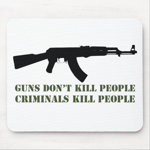 GUNS DON'T KILL PEOPLE, CRIMINALS KILL PEOPLE MOUSE PAD