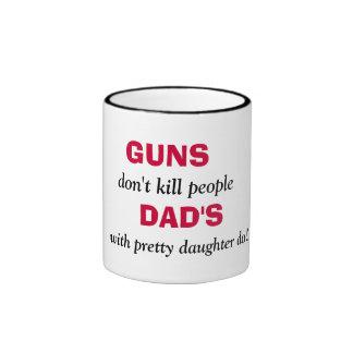 GUNS , don't kill people, DAD'S, with pretty da... Ringer Coffee Mug