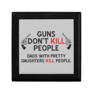 guns dont kill people dads with pretty daughters k jewelry box