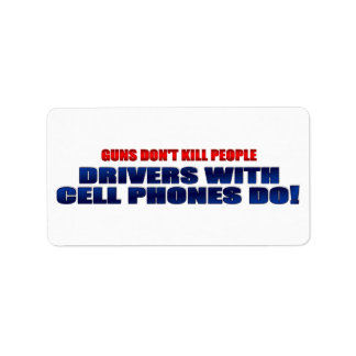 Guns Don't Kill People Drivers With Cell Phones Do Custom Address Label