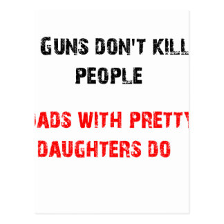 Guns don't kill people. For Dads with daughters Postcard