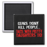 Guns Don't Kill People, Funny Dad/Daughter 2 Inch Square Magnet