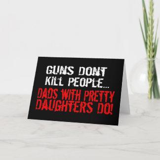 Guns Don't Kill People, Funny Dad/Daughter Card