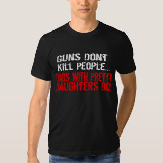 Guns Don't Kill People, Funny Dad/Daughter Dresses