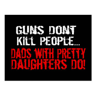 Guns Don't Kill People, Funny Dad/Daughter Postcard