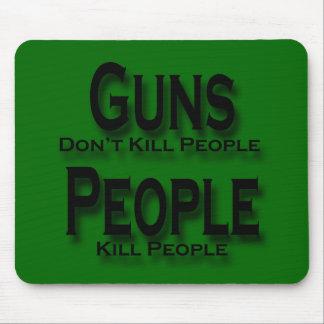 Guns Don't Kill People Kill People black Mouse Pad