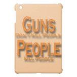 Guns Don't Kill People Kill People orange iPad Mini Covers