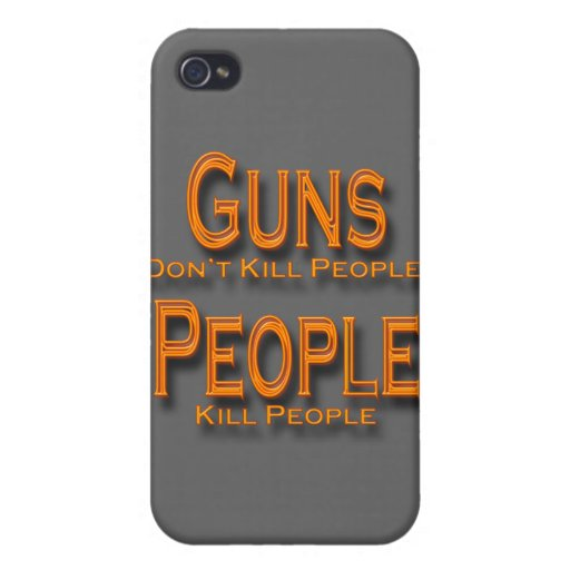 Guns Don't Kill People Kill People orange Cover For iPhone 4