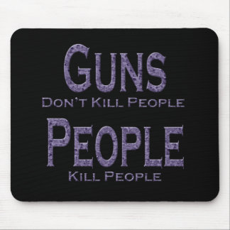Guns Don't Kill People Kill People purple Mouse Pad
