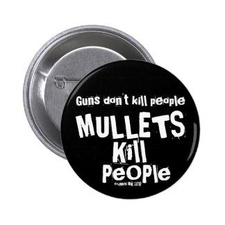 Guns don't kill people, MULLETS Kill People Button