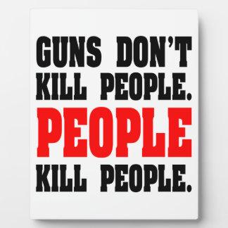 Guns Don't Kill People. People Kill People. Plaques