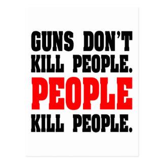 Guns Don't Kill People. People Kill People. Postcard
