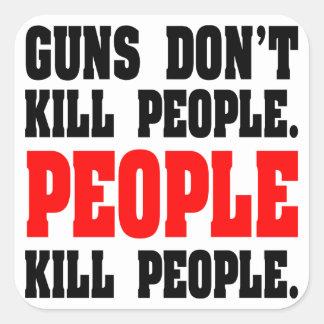 Guns Don't Kill People. People Kill People. Stickers