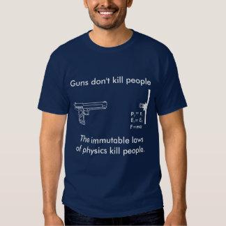 Guns don't kill people, physics does tee shirt