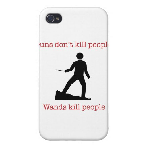 Guns don't kill people. Wands kill people. Case For iPhone 4