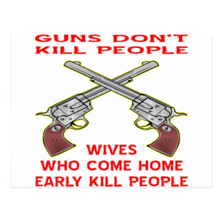 Guns Don't Kill People Wives Who Come Home Early Postcard