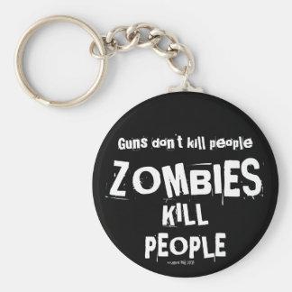 Guns Don't Kill People, ZOMBIES Kill People Keychain