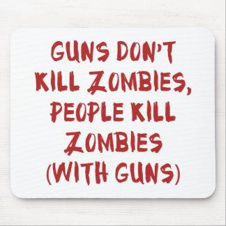 Guns Don't Kill Zombies Mouse Pad