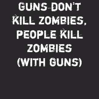 Guns don't kill zombies, people kill zombies shirt