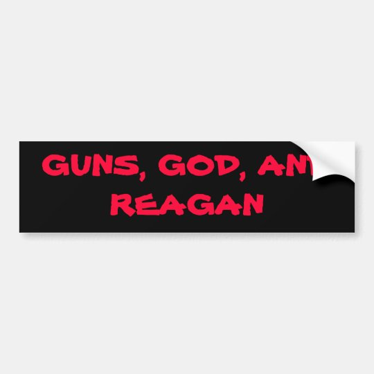 GUNS, GOD, AND REAGAN BUMPER STICKER