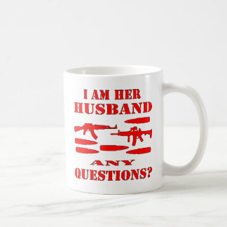 Guns I Am Her Husband Any Questions Coffee Mug