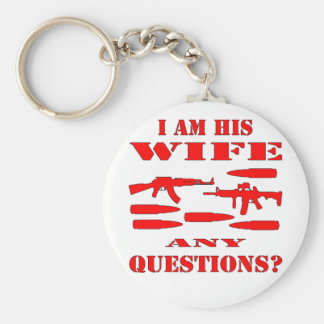 Guns I Am His Wife Any Questions Basic Round Button Keychain
