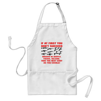 Guns If First You Don't Succeed Breath In Deeply Adult Apron