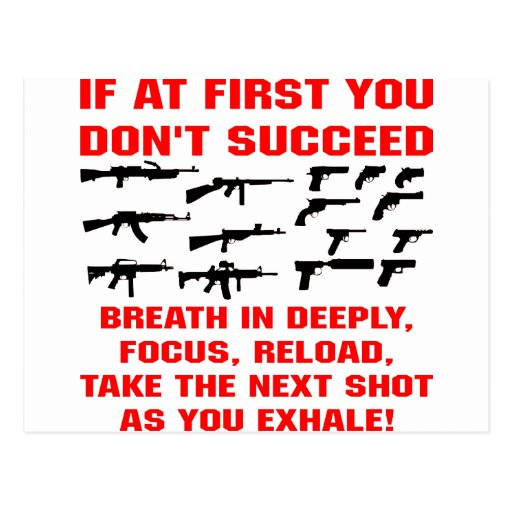 Guns If First You Don't Succeed Breath In Deeply Post Card