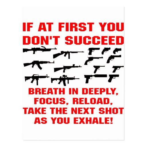 Guns If First You Don't Succeed Breath In Deeply Postcards