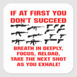 Guns If First You Don't Succeed Breath In Deeply Square Sticker