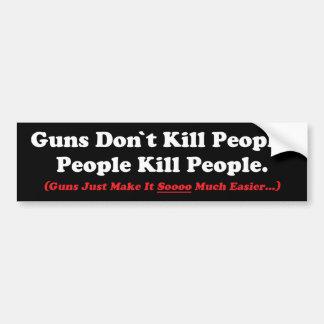 Guns Just Make It So Much Easier Bumper Sticker