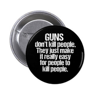 Guns Kill People Pinback Button