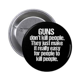 Guns Kill People Pinback Button