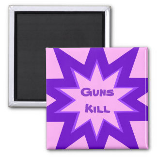 Guns Kill Pink and Purple Magnet