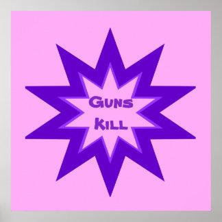 Guns Kill Pink and Purple Poster