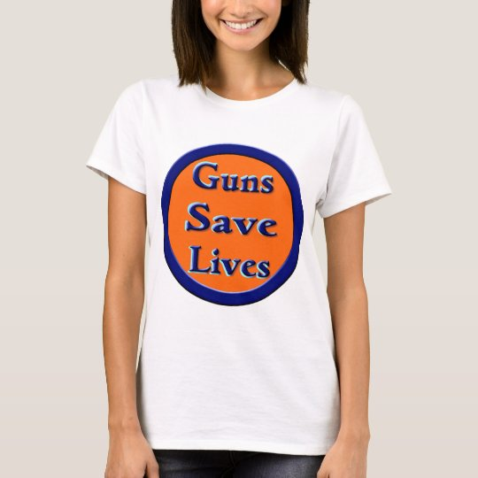 Guns Save Lives T-Shirt