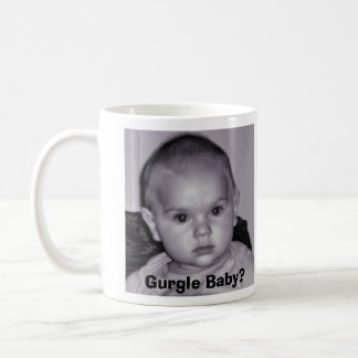 Gurgle Baby? Coffee Mugs