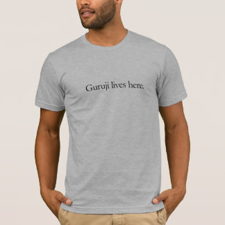 Guruji lives here men's tee. T-Shirt