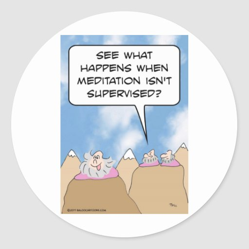 gurus meditation isn't supervised classic round sticker