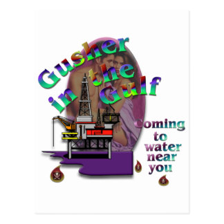 Gusher in the Gulf Postcard