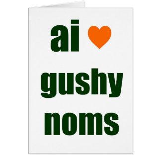 Gushy Noms Greeting Card