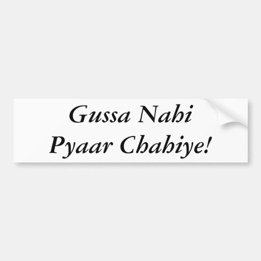 Gussa Nahi Pyaar Chahiye Car Bumper Sticker Zazzle