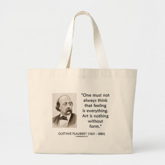 Gustave Flaubert Art Is Nothing Without Form Quote Large Tote Bag