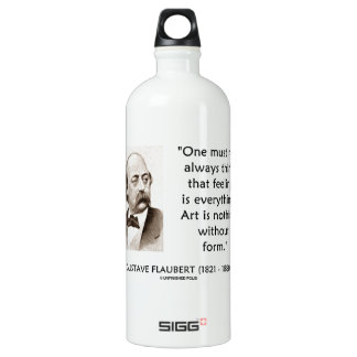Gustave Flaubert Art Is Nothing Without Form Quote SIGG Traveler 1.0L Water Bottle